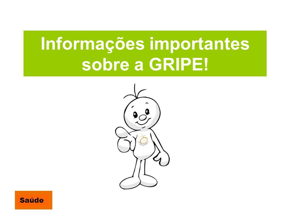 Informações importantes sobre a GRIPE! Saúde