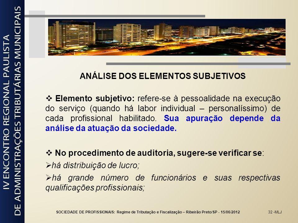32 -MLJ ANÁLISE DOS ELEMENTOS SUBJETIVOS Elemento subjetivo: refere-se à pessoalidade na execução do serviço (quando há labor individual – personalíss