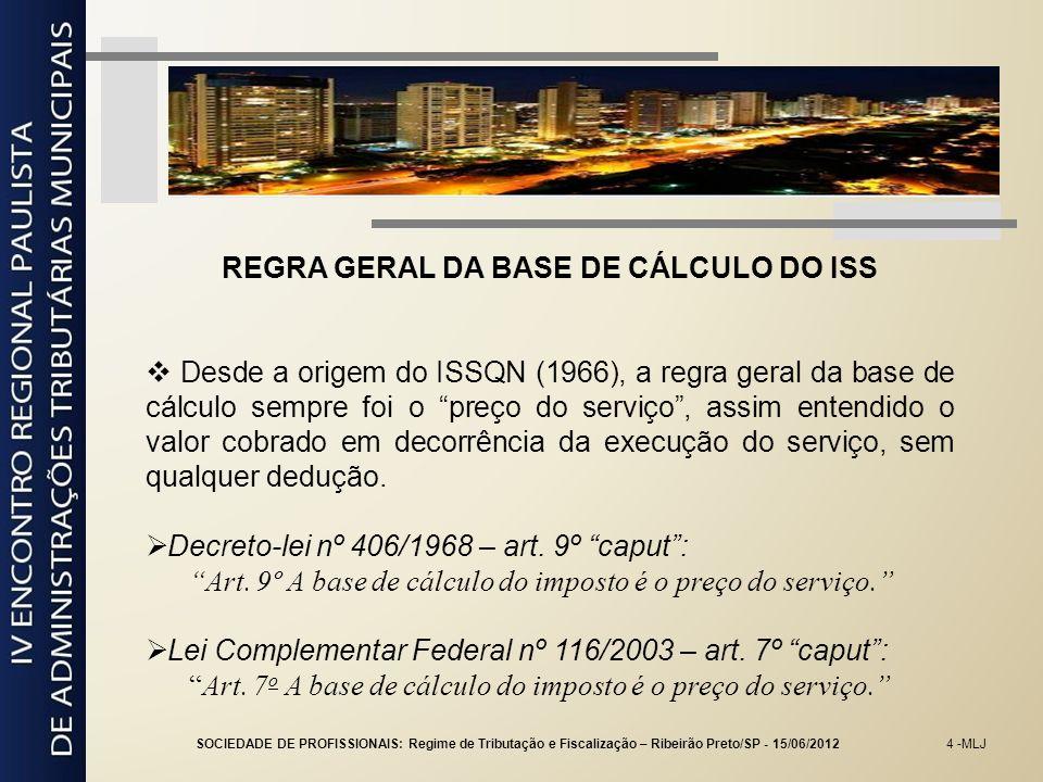 5 -MLJ FUNDAMENTO LEGAL DO ISS-FIXO §1º, art.9º - Dl nº 406/68 O §1º, do art.