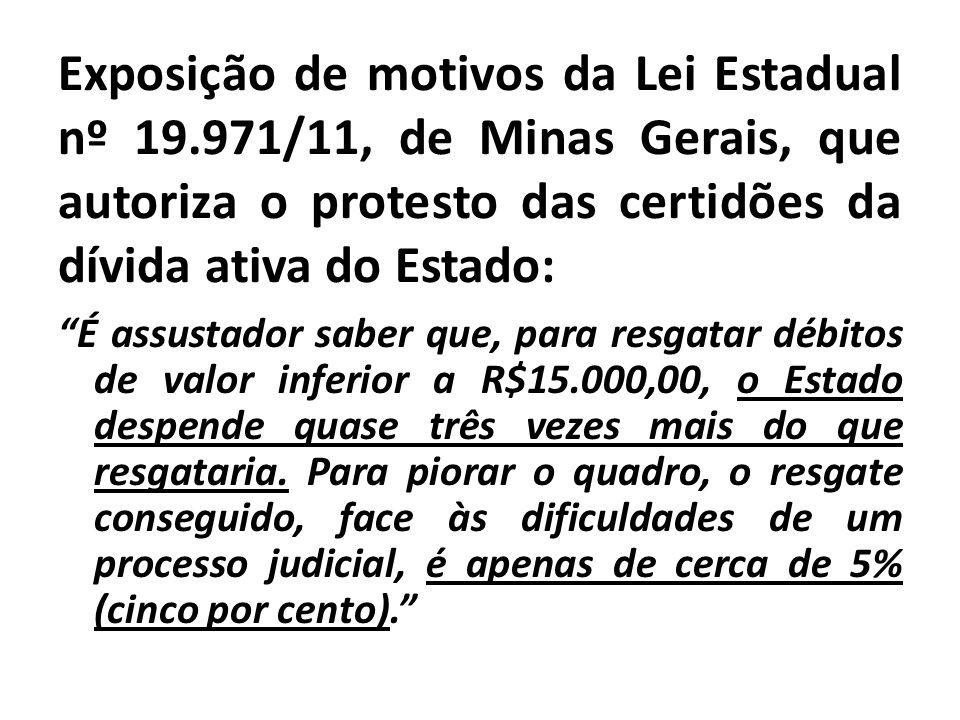 Exposição de motivos da Lei Estadual nº 19.971/11, de Minas Gerais, que autoriza o protesto das certidões da dívida ativa do Estado: É assustador sabe