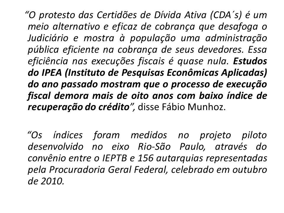 O protesto das Certidões de Dívida Ativa (CDA´s) é um meio alternativo e eficaz de cobrança que desafoga o Judiciário e mostra à população uma adminis