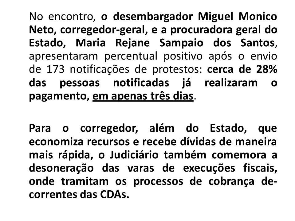 No encontro, o desembargador Miguel Monico Neto, corregedor-geral, e a procuradora geral do Estado, Maria Rejane Sampaio dos Santos, apresentaram perc
