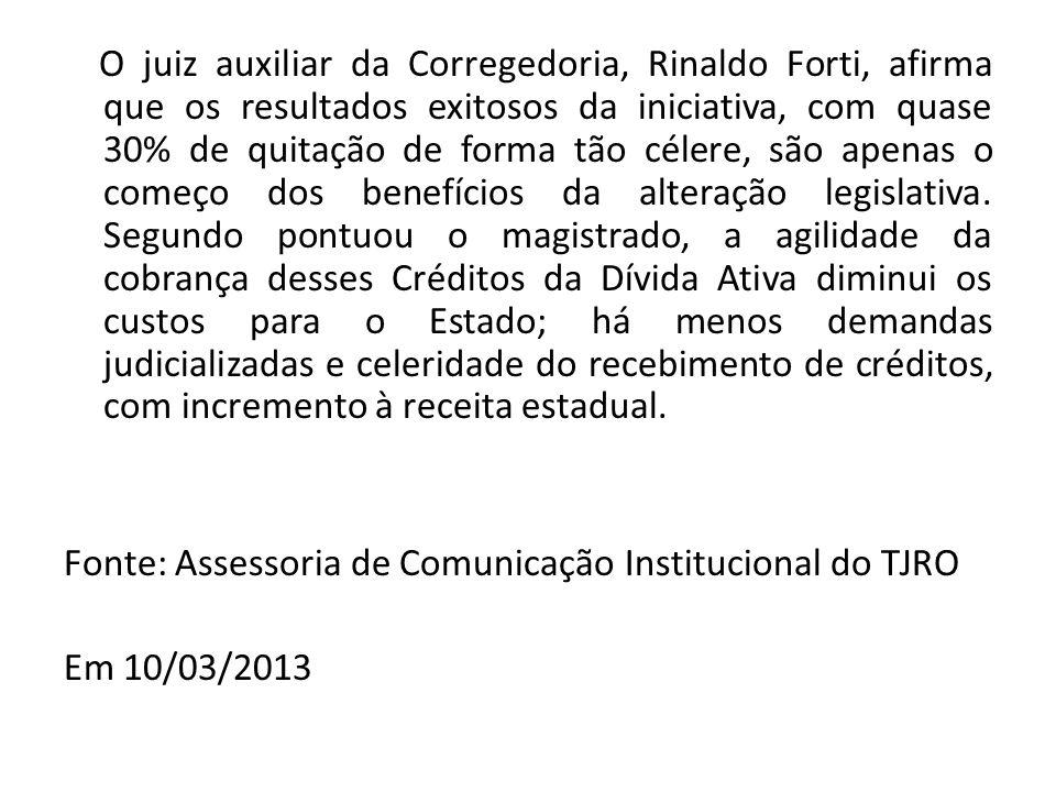 O juiz auxiliar da Corregedoria, Rinaldo Forti, afirma que os resultados exitosos da iniciativa, com quase 30% de quitação de forma tão célere, são ap