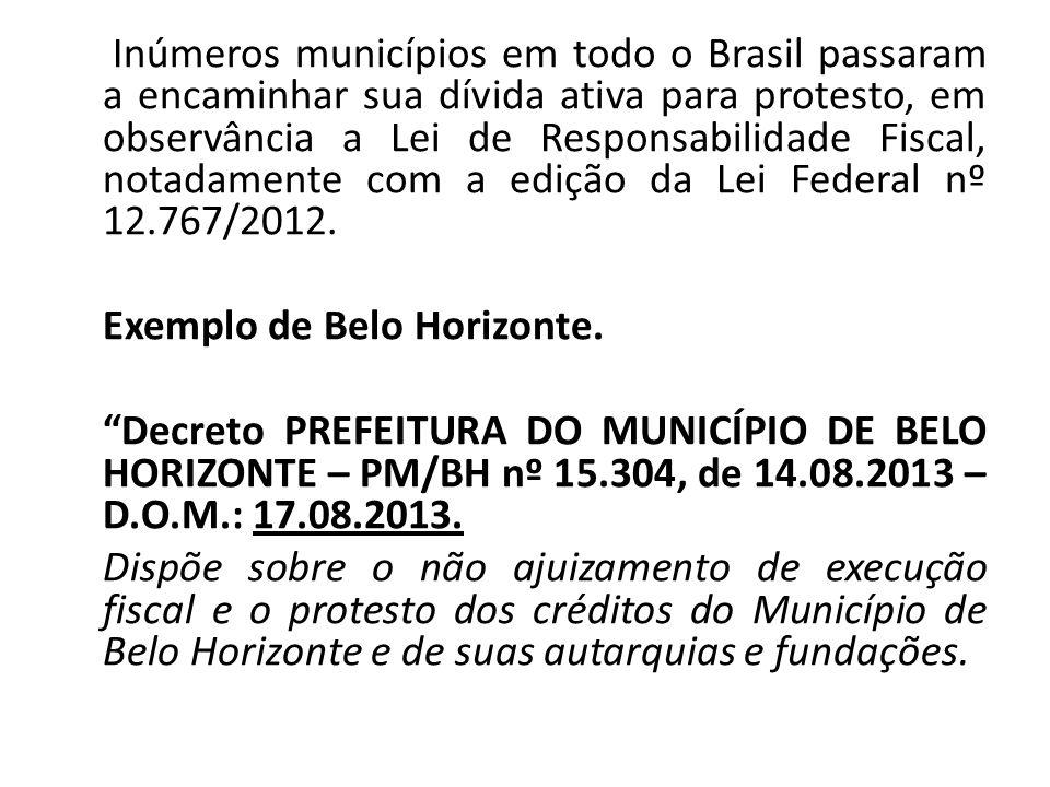 Inúmeros municípios em todo o Brasil passaram a encaminhar sua dívida ativa para protesto, em observância a Lei de Responsabilidade Fiscal, notadament
