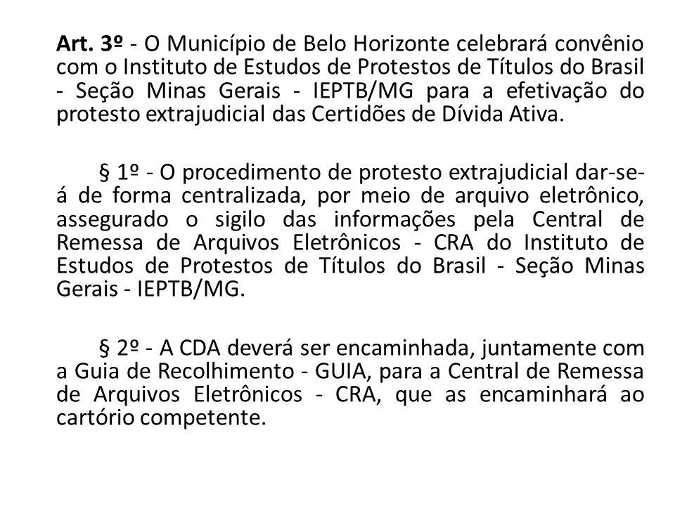 Art. 3º - O Município de Belo Horizonte celebrará convênio com o Instituto de Estudos de Protestos de Títulos do Brasil - Seção Minas Gerais - IEPTB/M