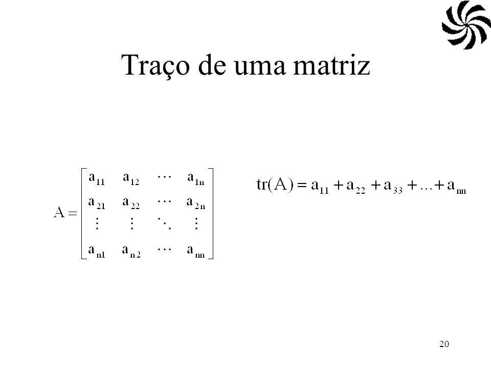 20 Traço de uma matriz