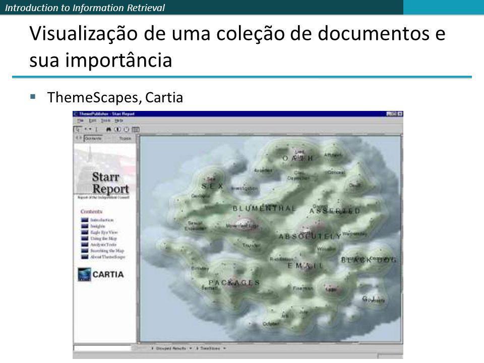 Introduction to Information Retrieval Visualização de uma coleção de documentos e sua importância ThemeScapes, Cartia