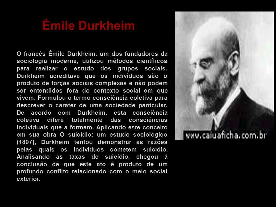 O francês Émile Durkheim, um dos fundadores da sociologia moderna, utilizou métodos científicos para realizar o estudo dos grupos sociais. Durkheim ac