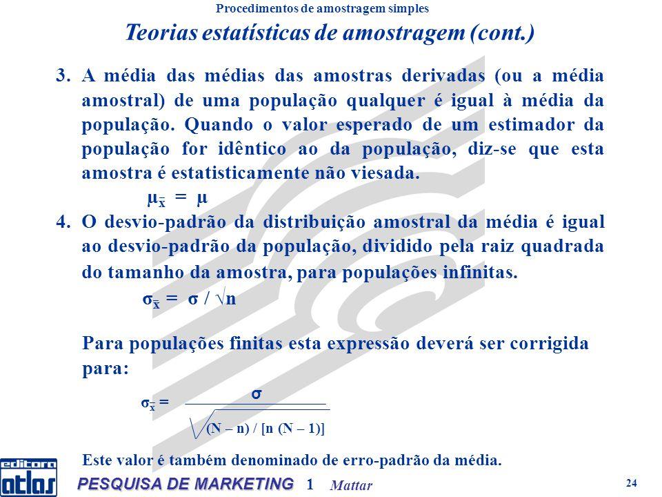 Mattar PESQUISA DE MARKETING 1 24 (N – n) / [n (N – 1)] p.