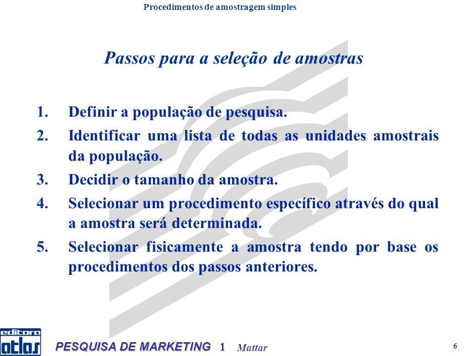 Mattar PESQUISA DE MARKETING 1 6 1.Definir a população de pesquisa.