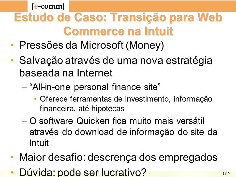 [ e-comm ] 100 Estudo de Caso: Transição para Web Commerce na Intuit Pressões da Microsoft (Money) Salvação através de uma nova estratégia baseada na
