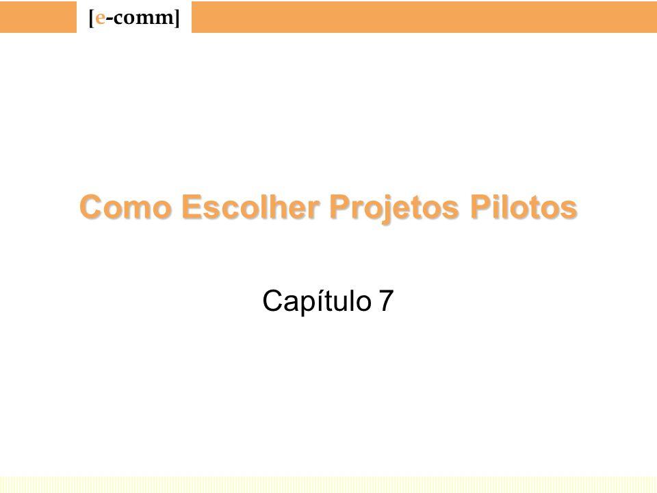 [ e-comm ] Como Escolher Projetos Pilotos Capítulo 7
