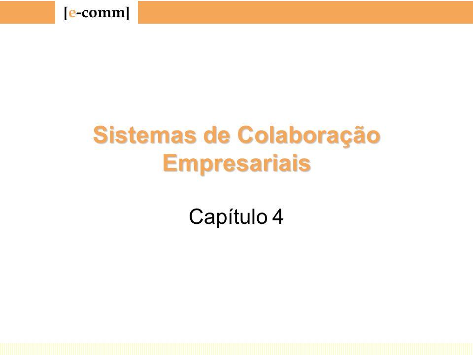 [ e-comm ] Sistemas de Colaboração Empresariais Capítulo 4