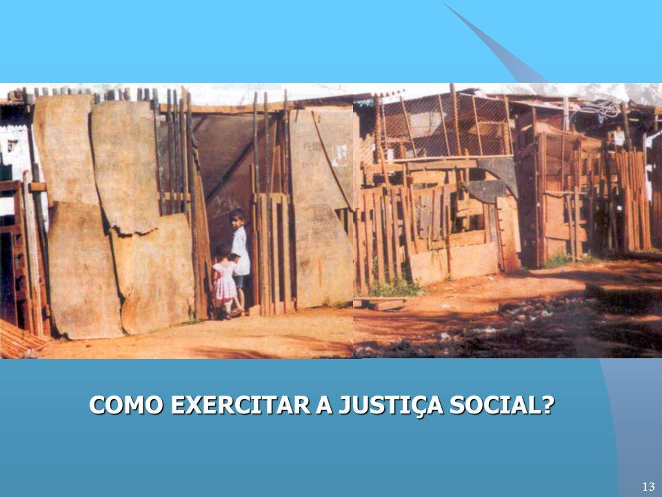 13 COMO EXERCITAR A JUSTIÇA SOCIAL
