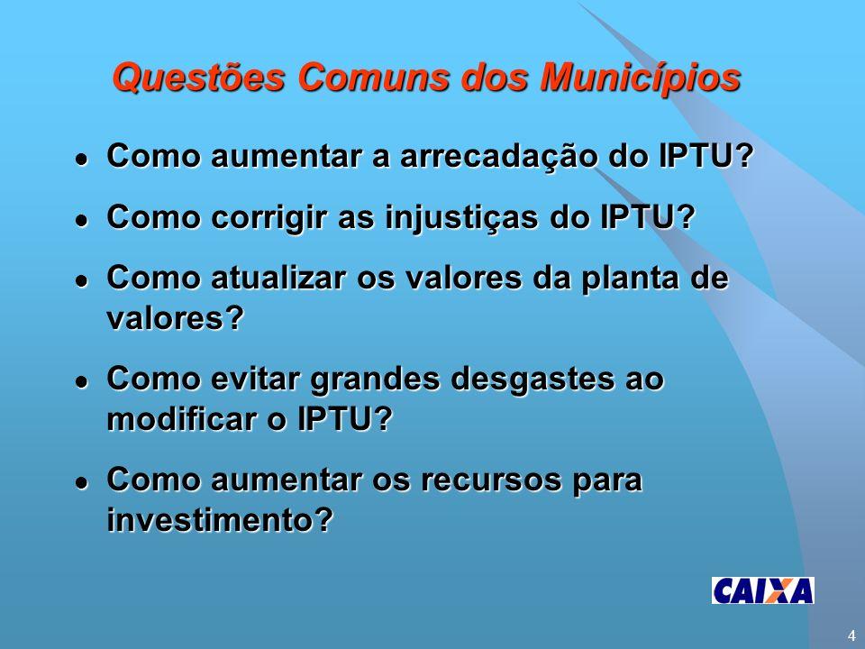 4 l Como aumentar a arrecadação do IPTU. l Como corrigir as injustiças do IPTU.