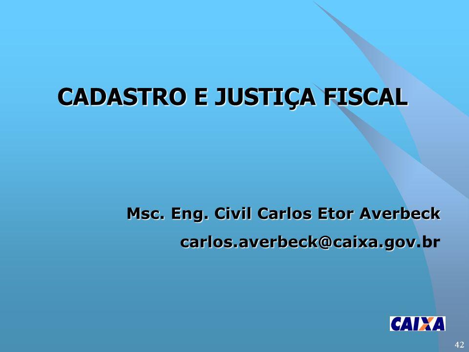 42 CADASTRO E JUSTIÇA FISCAL Msc. Eng.