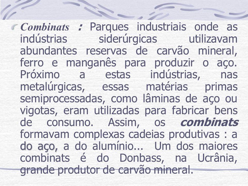 do aço, Combinats : Parques industriais onde as indústrias siderúrgicas utilizavam abundantes reservas de carvão mineral, ferro e manganês para produz