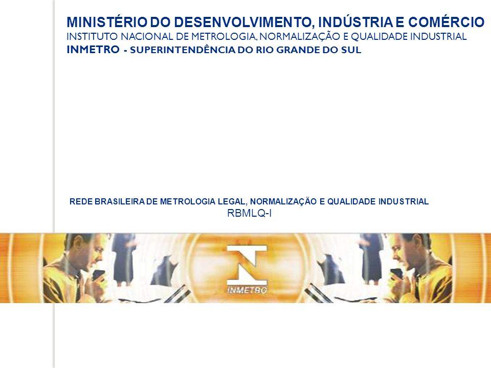 MINISTÉRIO DO DESENVOLVIMENTO, INDÚSTRIA E COMÉRCIO INSTITUTO NACIONAL DE METROLOGIA, NORMALIZAÇÃO E QUALIDADE INDUSTRIAL INMETRO - SUPERINTENDÊNCIA D