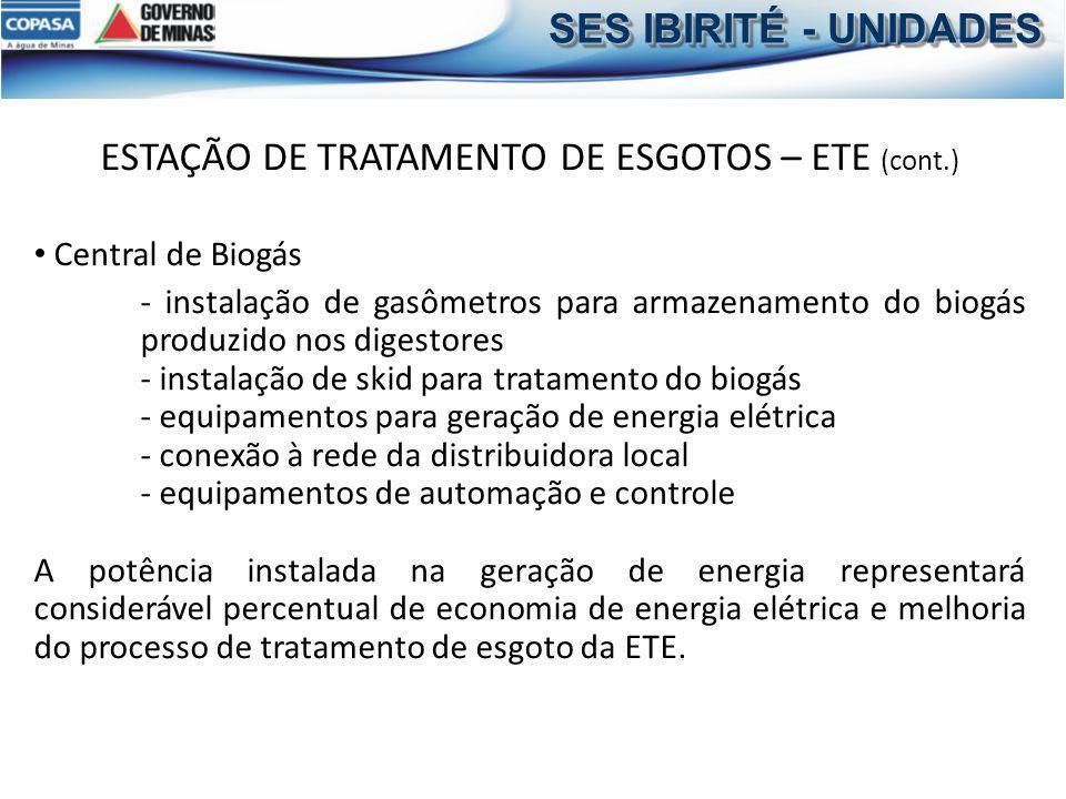 ESTAÇÃO DE TRATAMENTO DE ESGOTOS – ETE (cont.) Central de Biogás - instalação de gasômetros para armazenamento do biogás produzido nos digestores - in