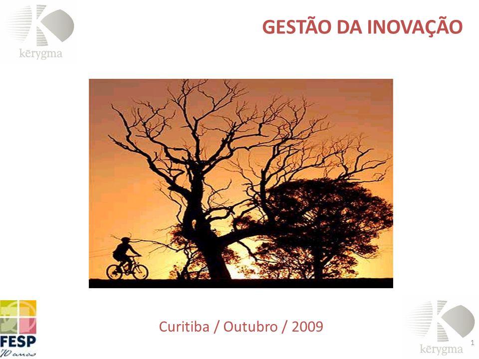 GESTÃO DA INOVAÇÃO Curitiba / Outubro / 2009 1