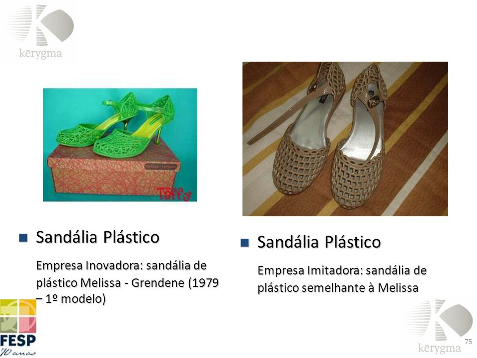 Sandália Plástico Sandália Plástico Empresa Inovadora: sandália de plástico Melissa - Grendene (1979 – 1º modelo) Sandália Plástico Sandália Plástico