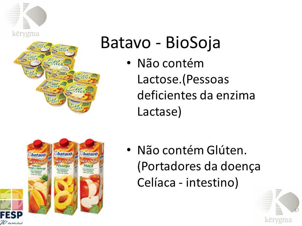 Não contém Lactose.(Pessoas deficientes da enzima Lactase) Não contém Glúten. (Portadores da doença Celíaca - intestino) Batavo - BioSoja 87