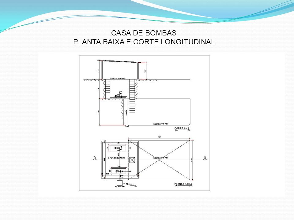CASA DE BOMBAS PLANTA BAIXA E CORTE LONGITUDINAL