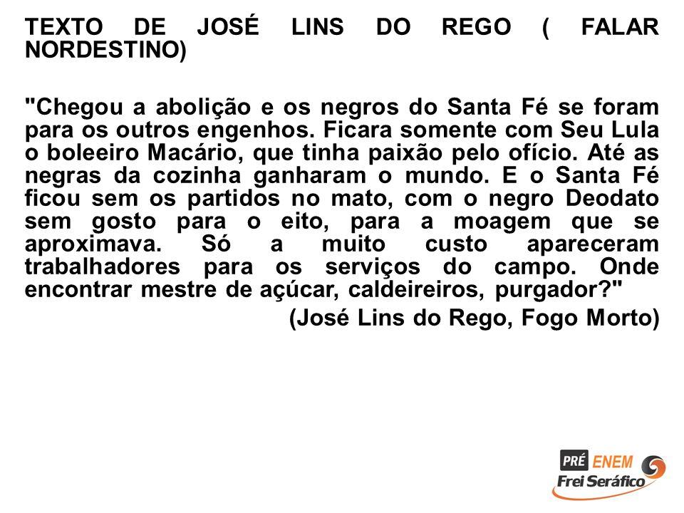 TEXTO DE JOSÉ LINS DO REGO ( FALAR NORDESTINO)
