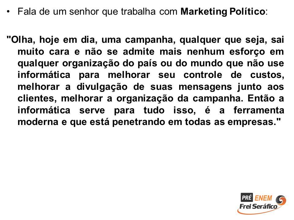 Fala de um senhor que trabalha com Marketing Político: