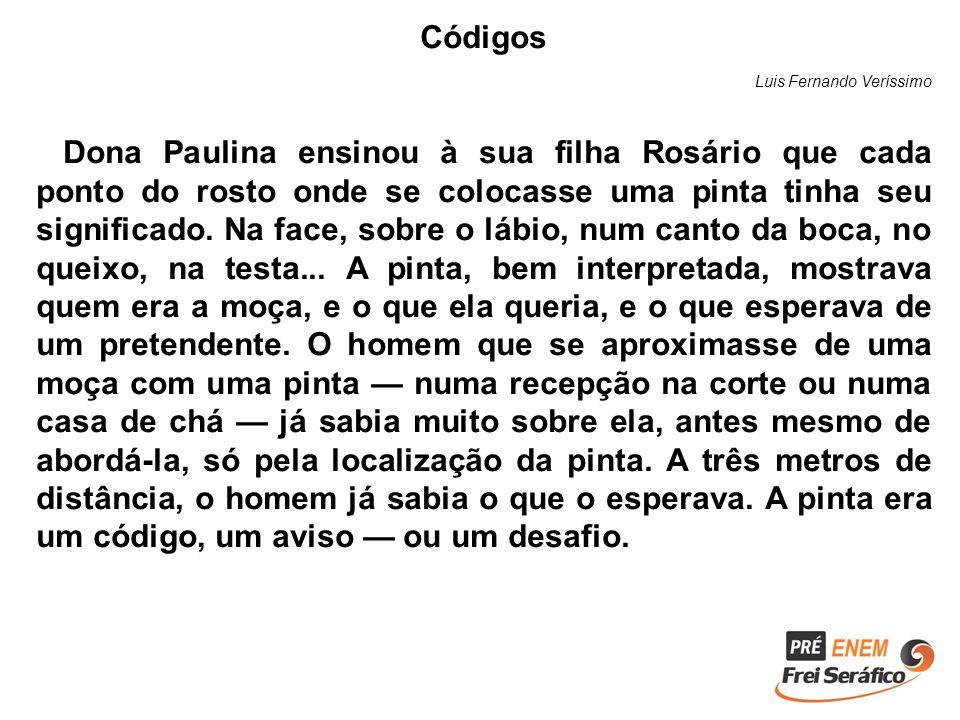 Códigos Luis Fernando Veríssimo Dona Paulina ensinou à sua filha Rosário que cada ponto do rosto onde se colocasse uma pinta tinha seu significado. Na