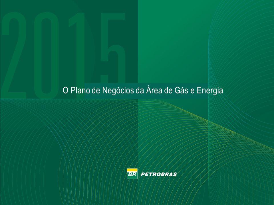 PETROBRAS 4 4 O Plano de Negócios da Área de Gás e Energia