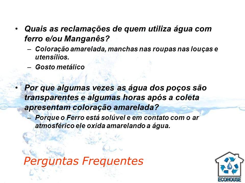 A presença de Ferro e Manganês na água podem ter duas origens: –Natural –Tubulações Problemas principais percebidos pelos consumidores: – Gosto – Coloração/ manchas – Incrustação Origem do Problema