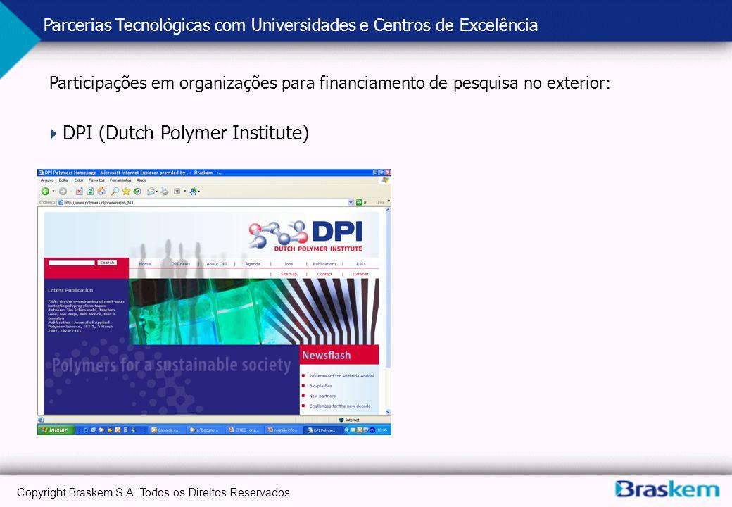 Copyright Braskem S.A. Todos os Direitos Reservados. Participações em organizações para financiamento de pesquisa no exterior: Parcerias Tecnológicas