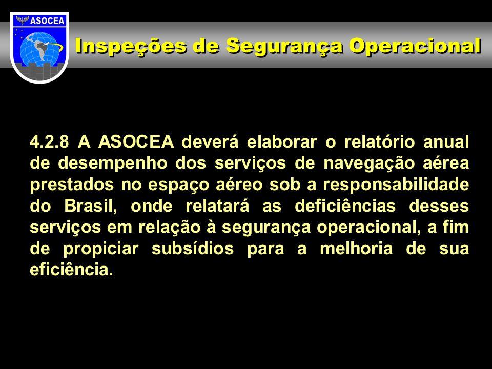 4.2.8 A ASOCEA deverá elaborar o relatório anual de desempenho dos serviços de navegação aérea prestados no espaço aéreo sob a responsabilidade do Bra