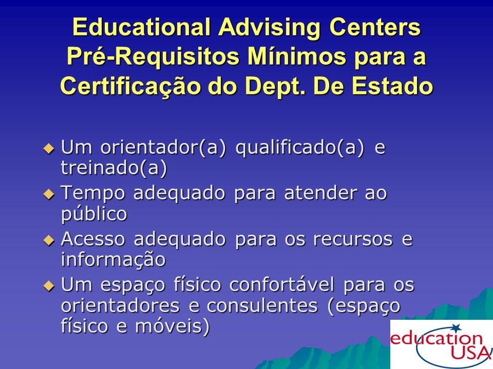 Educational Advising Centers Pré-Requisitos Mínimos para a Certificação do Dept.