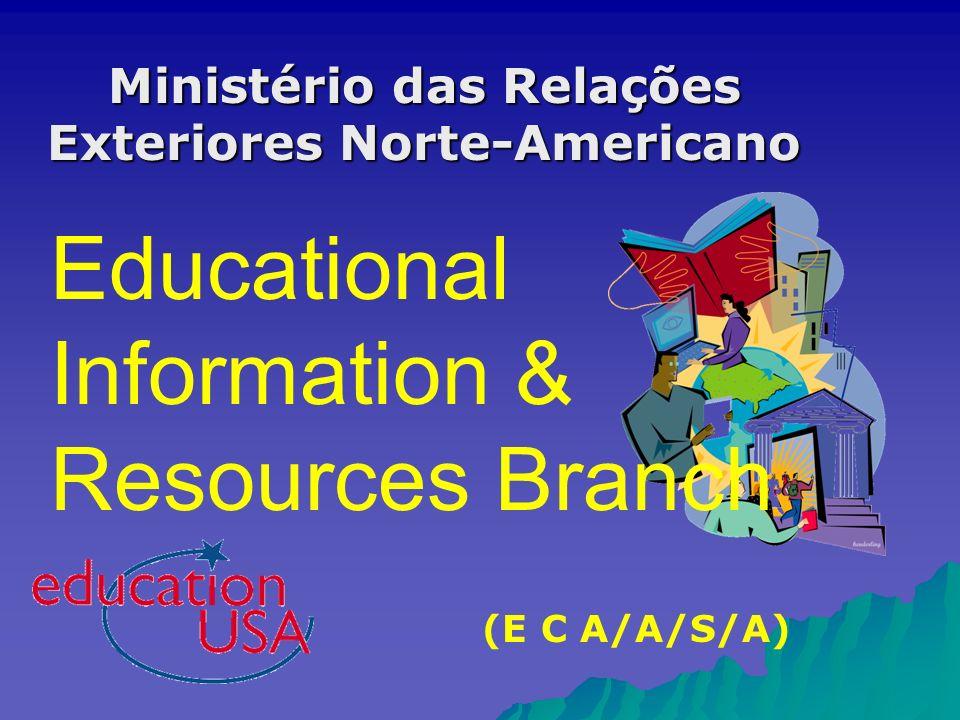 Certificação de Centros Education USA hoje Simpósio dos Centros Binacionais 2008: onde estamos no processo de certificação.