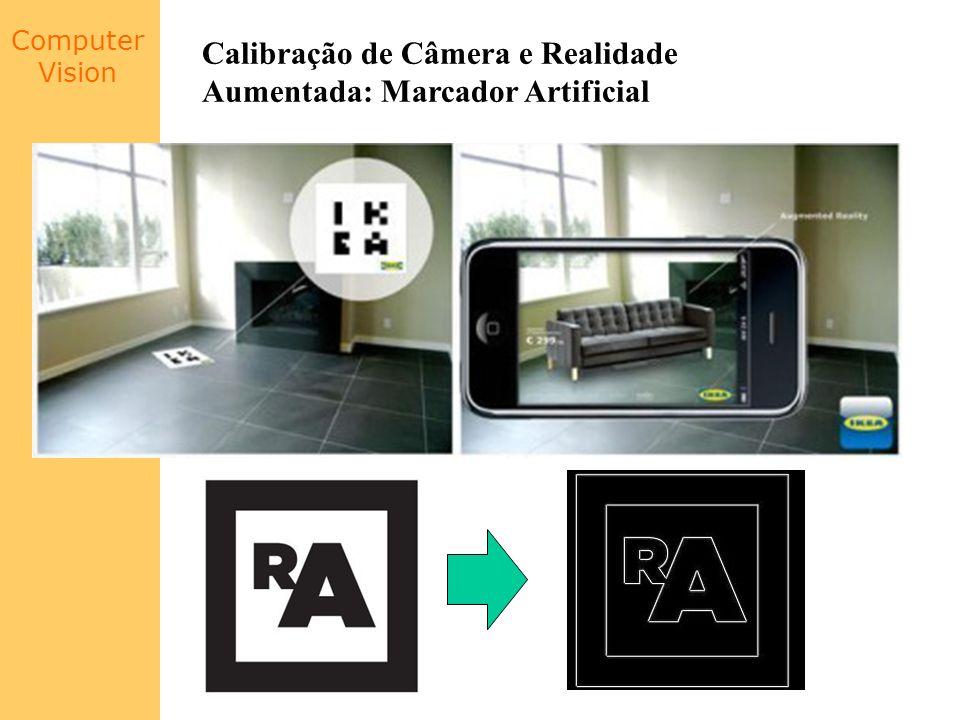 Computer Vision Calibração de Câmera e Realidade Aumentada: Marcador Artificial