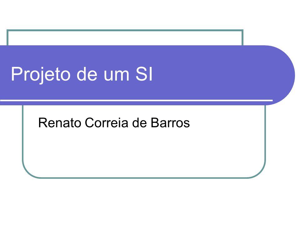 Projeto de um SI Renato Correia de Barros