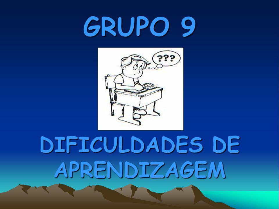 GRUPO 9 DIFICULDADES DE APRENDIZAGEM
