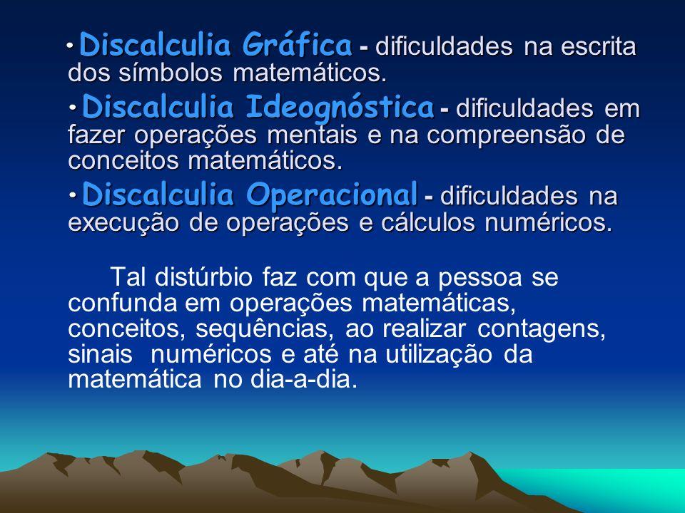 Discalculia Gráfica - dificuldades na escrita dos símbolos matemáticos. Discalculia Gráfica - dificuldades na escrita dos símbolos matemáticos. Discal