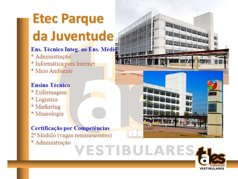 Etec Parque da Juventude Ens.Técnico Integ. ao Ens.