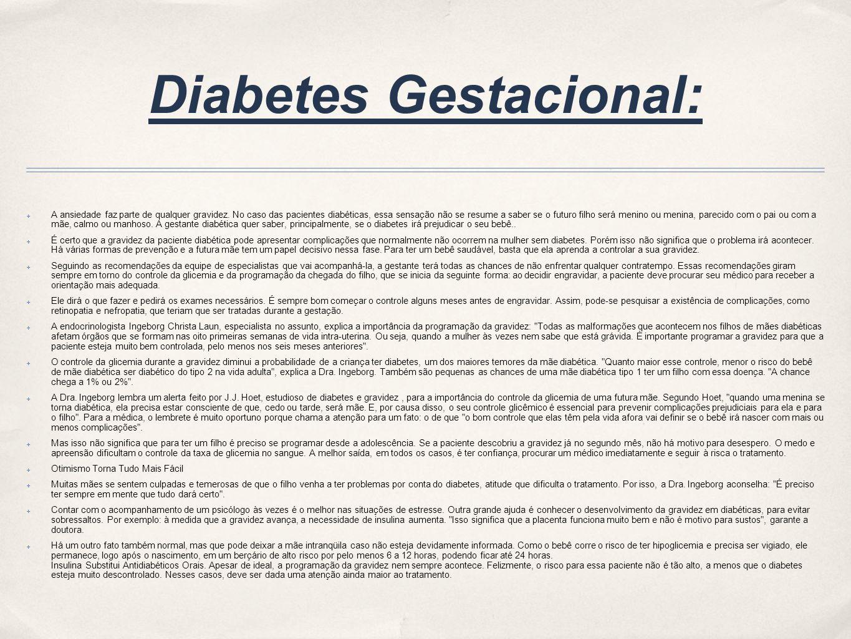 No início da gestação, geralmente as pacientes são vistas pelo médico de 15 em 15 dias.