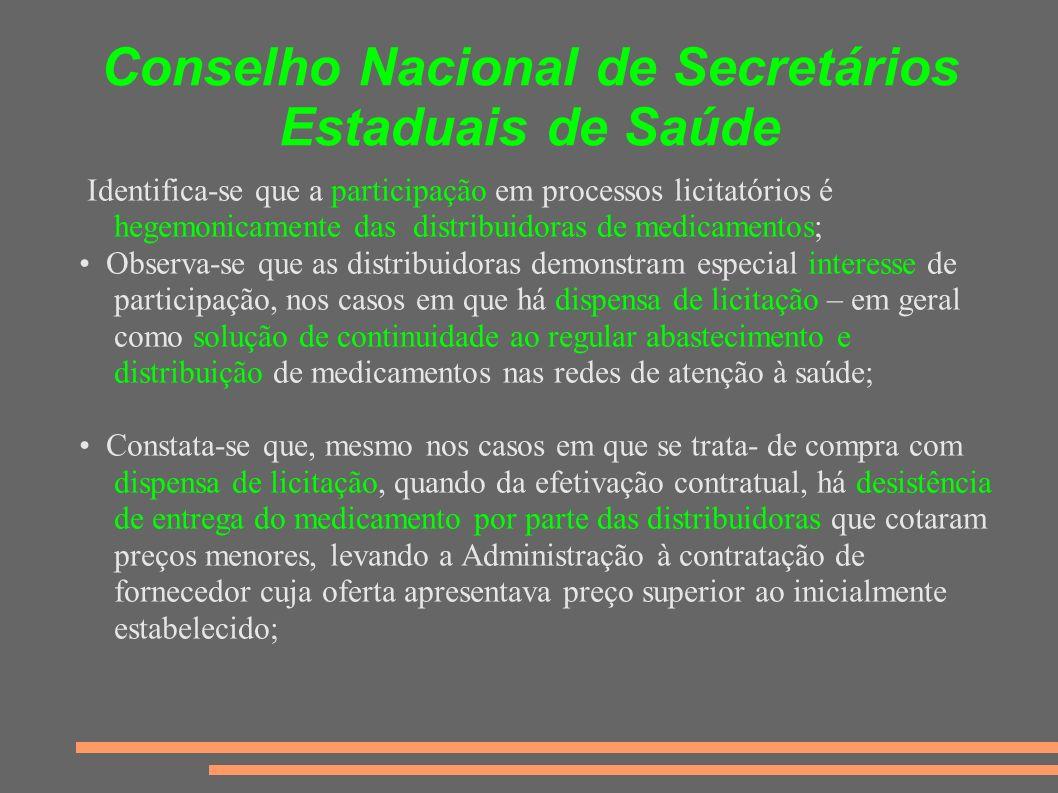 Conselho Nacional de Secretários Estaduais de Saúde Identifica-se que a participação em processos licitatórios é hegemonicamente das distribuidoras de