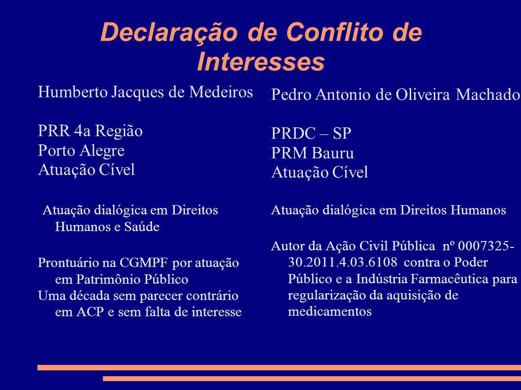 Declaração de Conflito de Interesses Humberto Jacques de Medeiros PRR 4a Região Porto Alegre Atuação Cível Atuação dialógica em Direitos Humanos e Saú