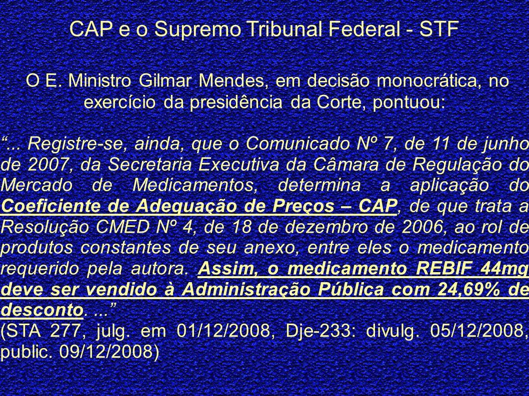 CAP e o Supremo Tribunal Federal - STF O E. Ministro Gilmar Mendes, em decisão monocrática, no exercício da presidência da Corte, pontuou:... Registre
