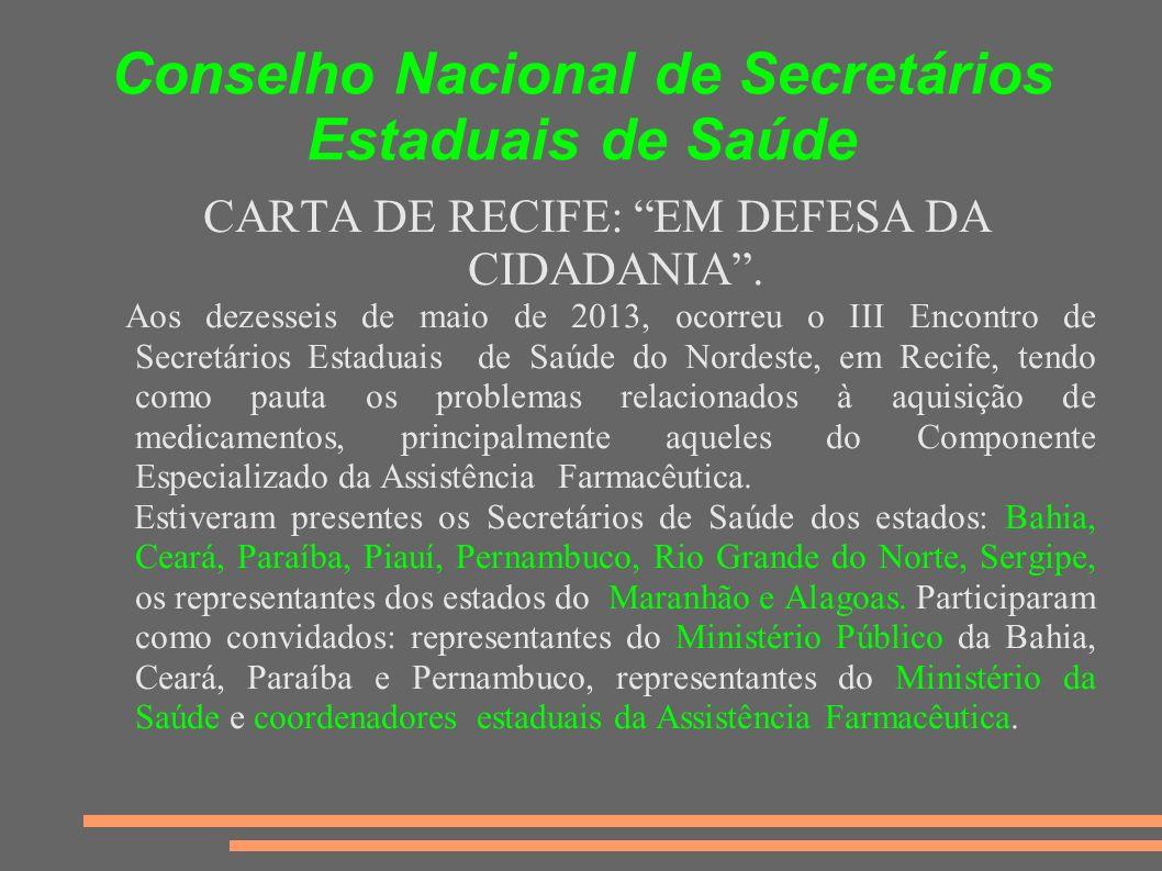 Conselho Nacional de Secretários Estaduais de Saúde CARTA DE RECIFE: EM DEFESA DA CIDADANIA. Aos dezesseis de maio de 2013, ocorreu o III Encontro de