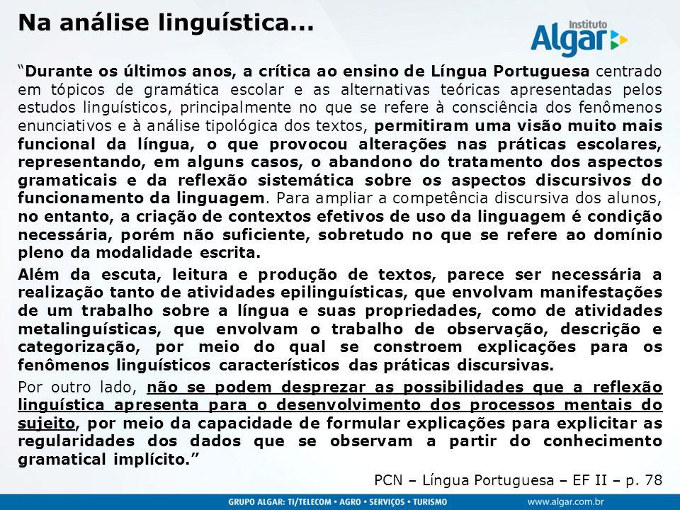 Na análise linguística... Durante os últimos anos, a crítica ao ensino de Língua Portuguesa centrado em tópicos de gramática escolar e as alternativas