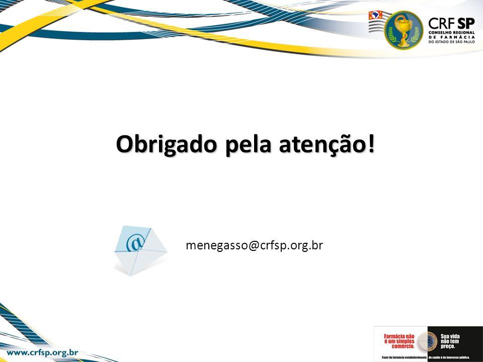 Obrigado pela atenção! Obrigado pela atenção! menegasso@crfsp.org.br