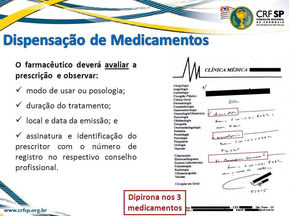 O farmacêutico deverá avaliar a prescrição e observar: modo de usar ou posologia; duração do tratamento; local e data da emissão; e assinatura e ident