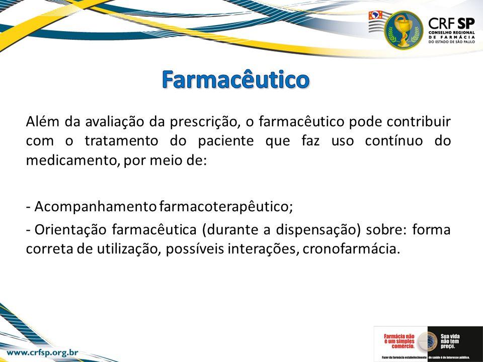 Além da avaliação da prescrição, o farmacêutico pode contribuir com o tratamento do paciente que faz uso contínuo do medicamento, por meio de: - Acomp